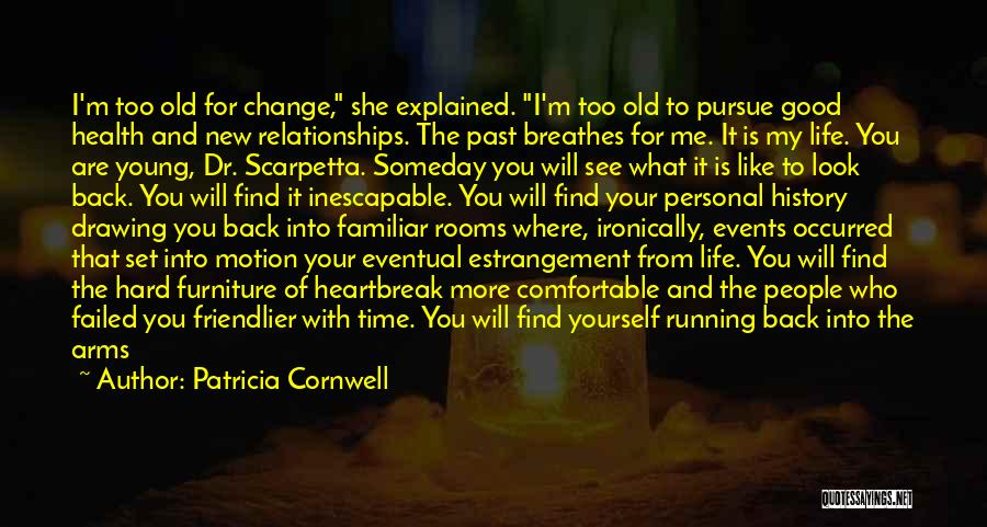 I Can Change My Life Quotes By Patricia Cornwell
