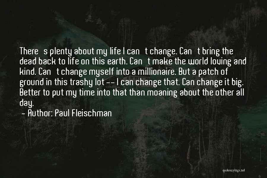 I Can Change My Life Quotes By Paul Fleischman