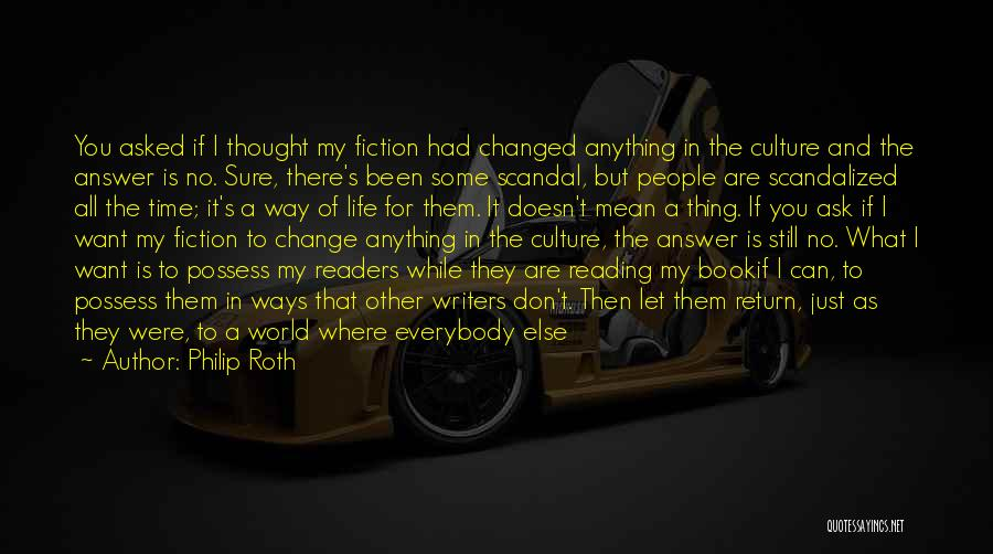 I Can Change My Life Quotes By Philip Roth