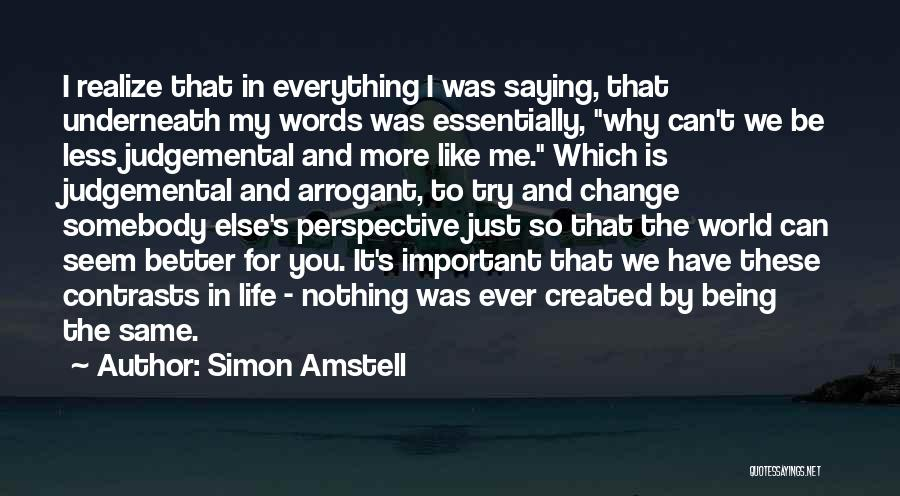 I Can Change My Life Quotes By Simon Amstell
