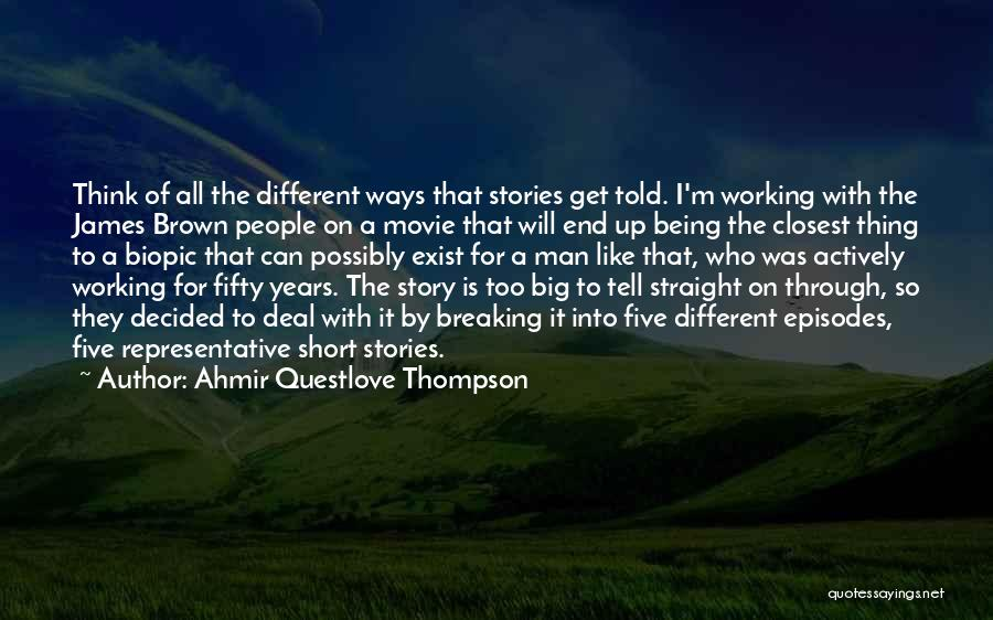 I Can I Will End Of Story Quotes By Ahmir Questlove Thompson