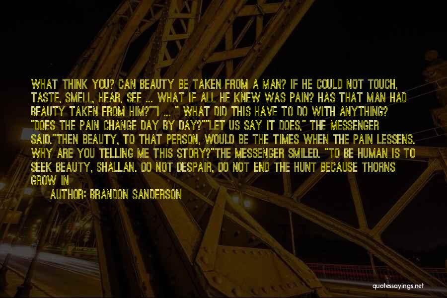 I Can I Will End Of Story Quotes By Brandon Sanderson