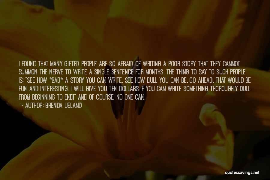 I Can I Will End Of Story Quotes By Brenda Ueland
