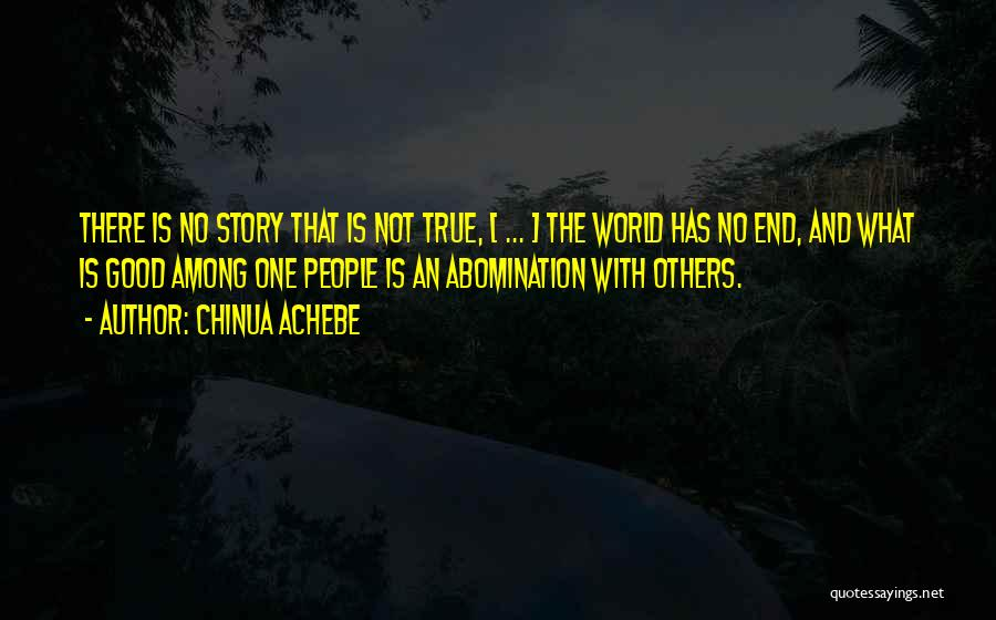 I Can I Will End Of Story Quotes By Chinua Achebe