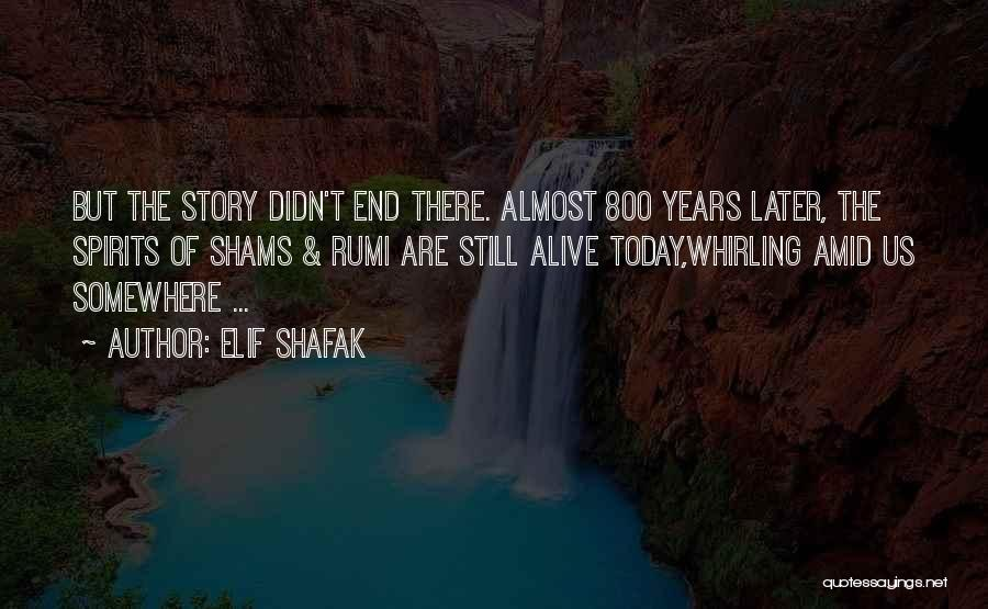 I Can I Will End Of Story Quotes By Elif Shafak