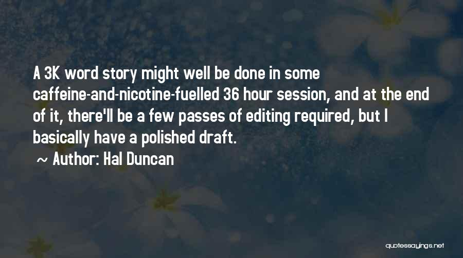 I Can I Will End Of Story Quotes By Hal Duncan