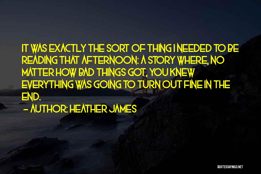I Can I Will End Of Story Quotes By Heather James