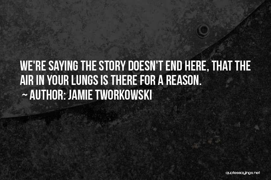 I Can I Will End Of Story Quotes By Jamie Tworkowski
