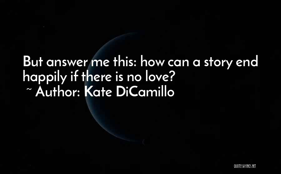 I Can I Will End Of Story Quotes By Kate DiCamillo