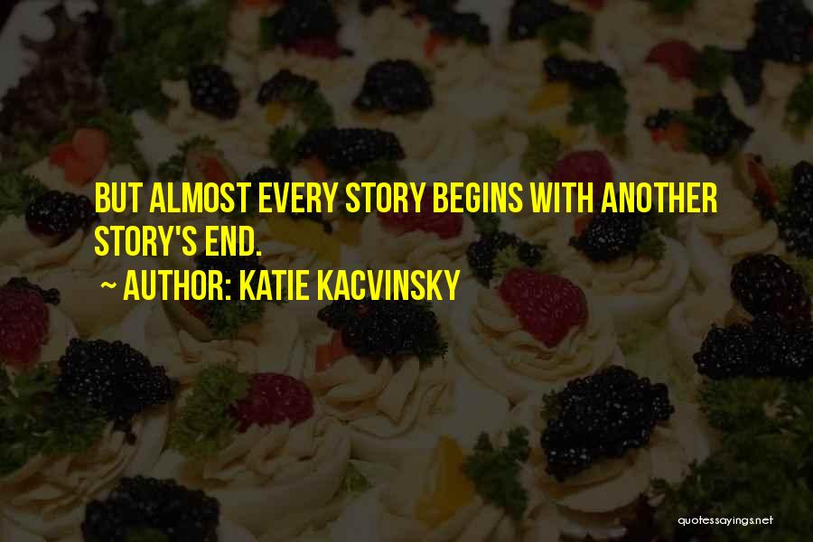 I Can I Will End Of Story Quotes By Katie Kacvinsky