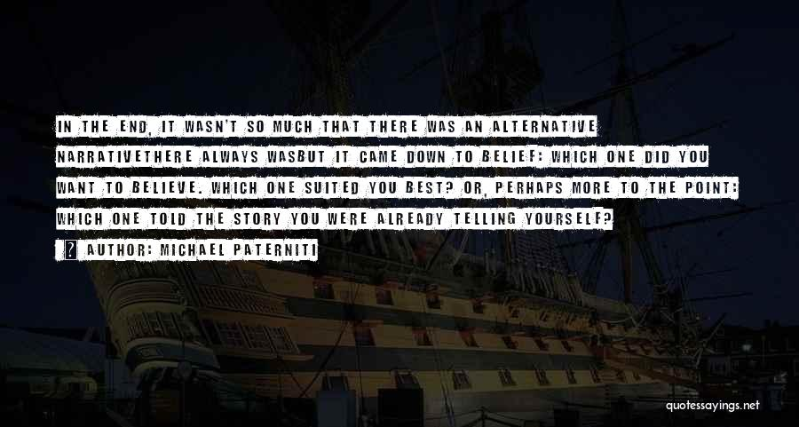 I Can I Will End Of Story Quotes By Michael Paterniti