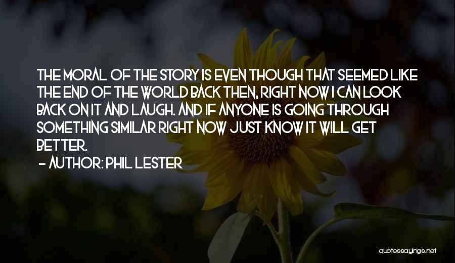 I Can I Will End Of Story Quotes By Phil Lester