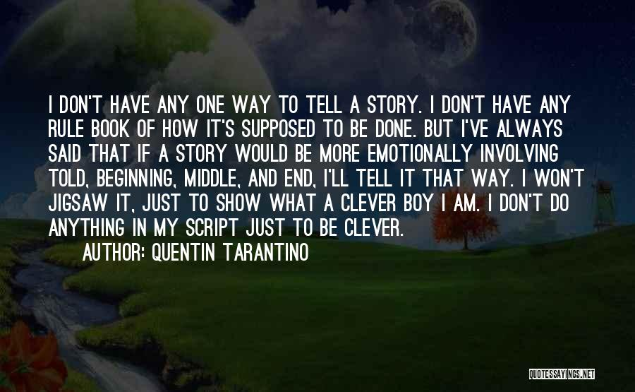 I Can I Will End Of Story Quotes By Quentin Tarantino