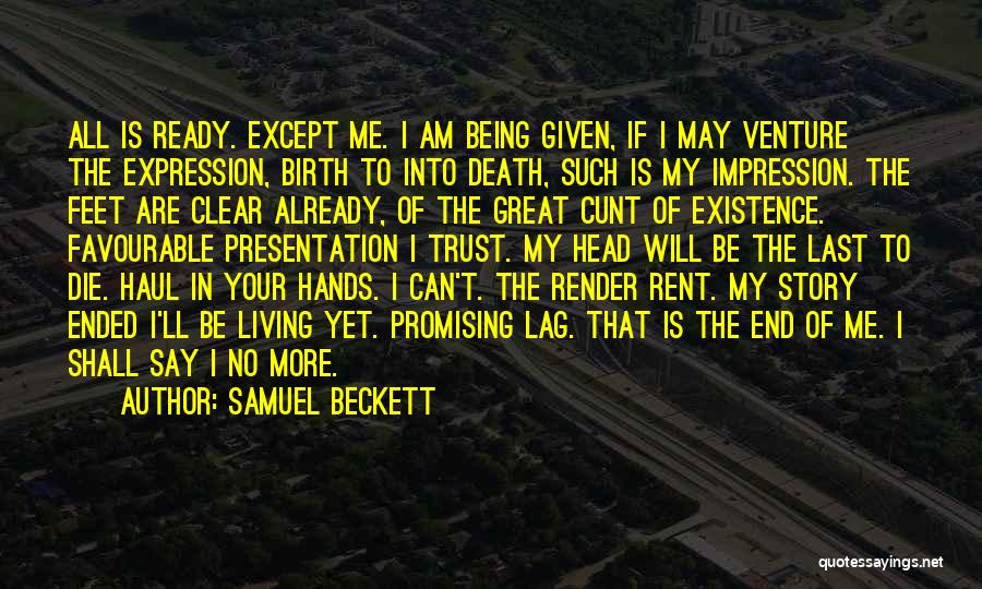 I Can I Will End Of Story Quotes By Samuel Beckett