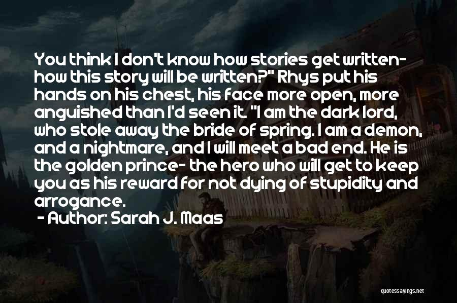 I Can I Will End Of Story Quotes By Sarah J. Maas