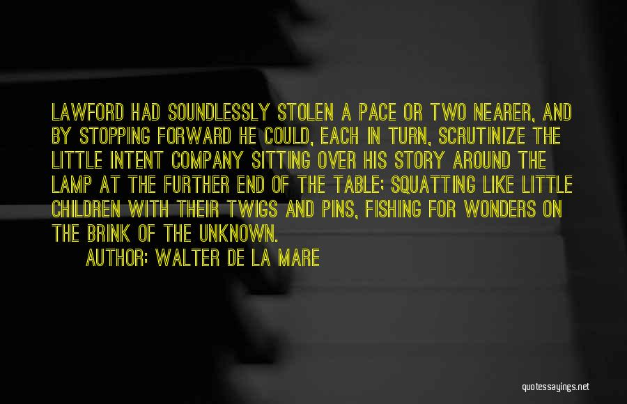 I Can I Will End Of Story Quotes By Walter De La Mare