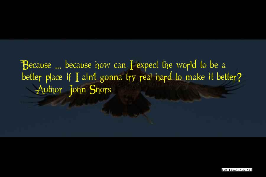 I Can Make Quotes By John Shors
