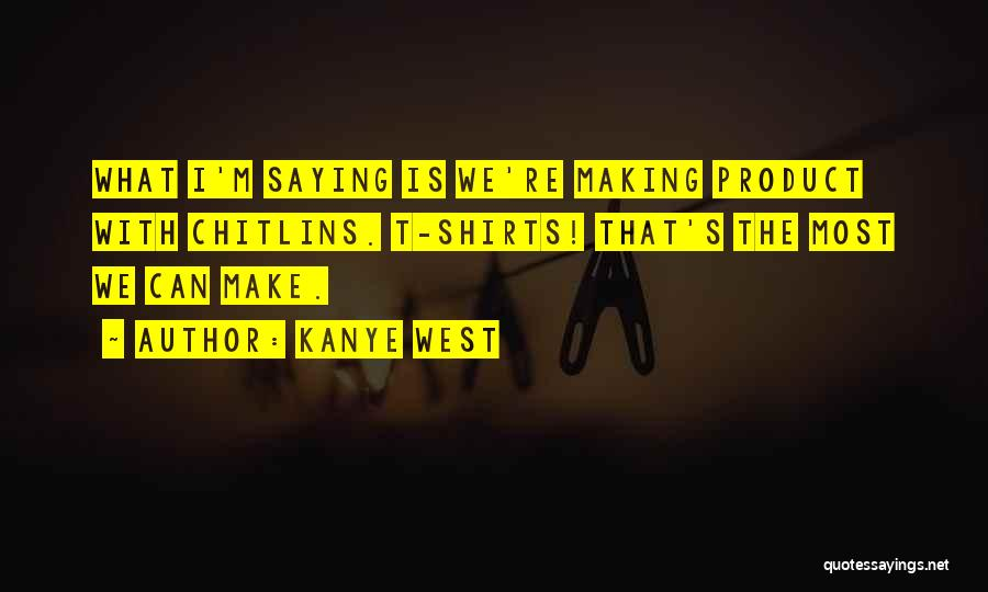 I Can Make Quotes By Kanye West