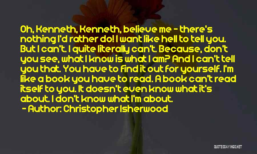 I Can Read You Like A Book Quotes By Christopher Isherwood