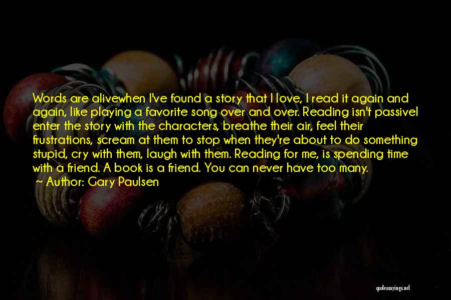 I Can Read You Like A Book Quotes By Gary Paulsen