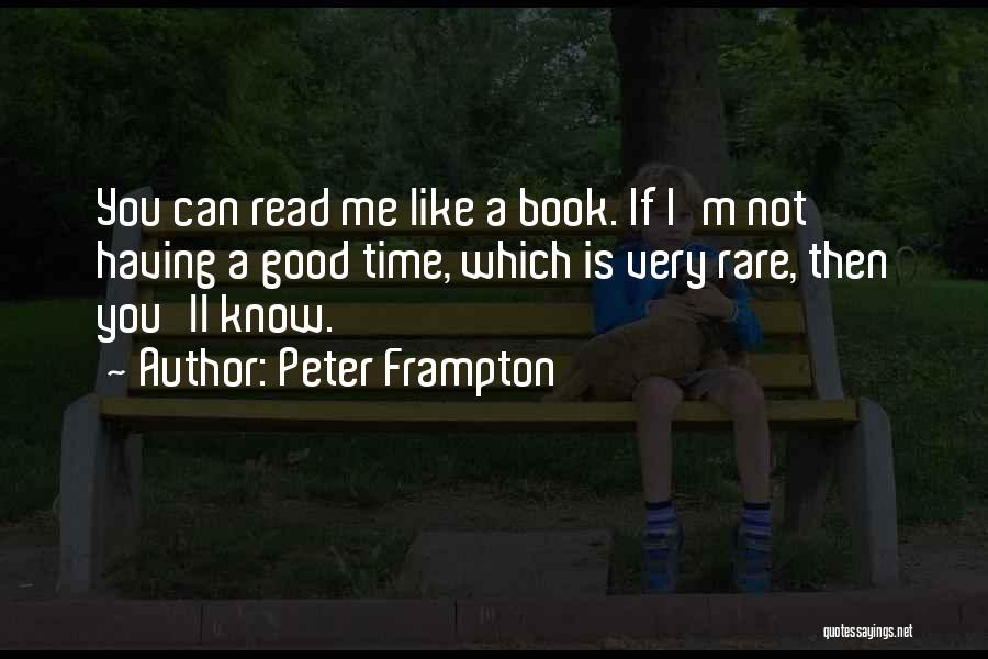 I Can Read You Like A Book Quotes By Peter Frampton