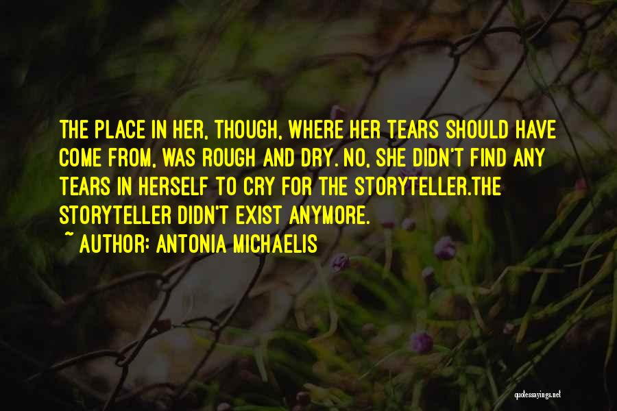 I Can't Cry Anymore Quotes By Antonia Michaelis