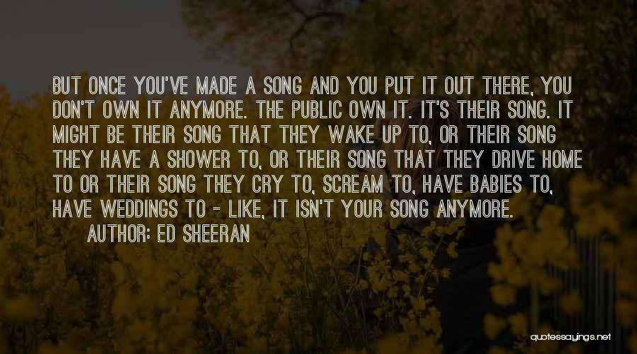 I Can't Cry Anymore Quotes By Ed Sheeran
