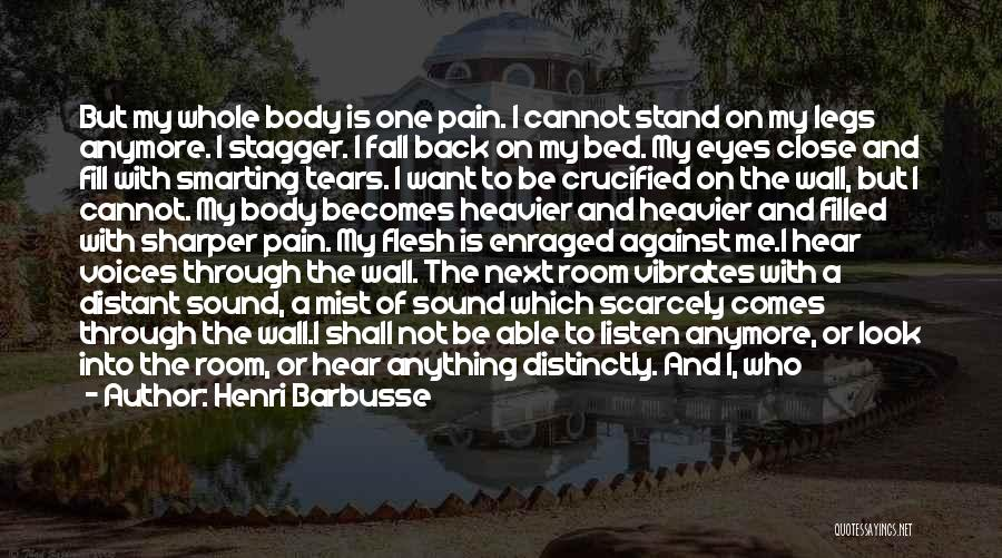 I Can't Cry Anymore Quotes By Henri Barbusse