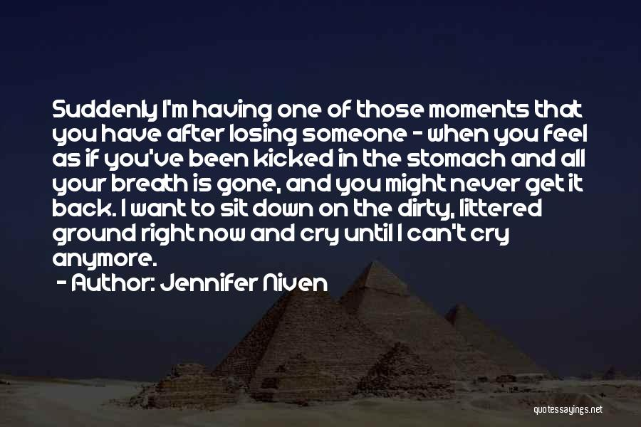I Can't Cry Anymore Quotes By Jennifer Niven