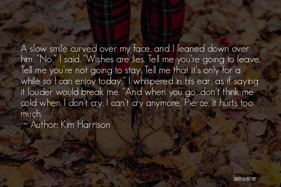 I Can't Cry Anymore Quotes By Kim Harrison