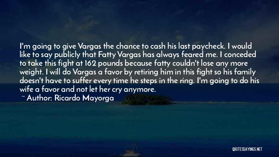 I Can't Cry Anymore Quotes By Ricardo Mayorga