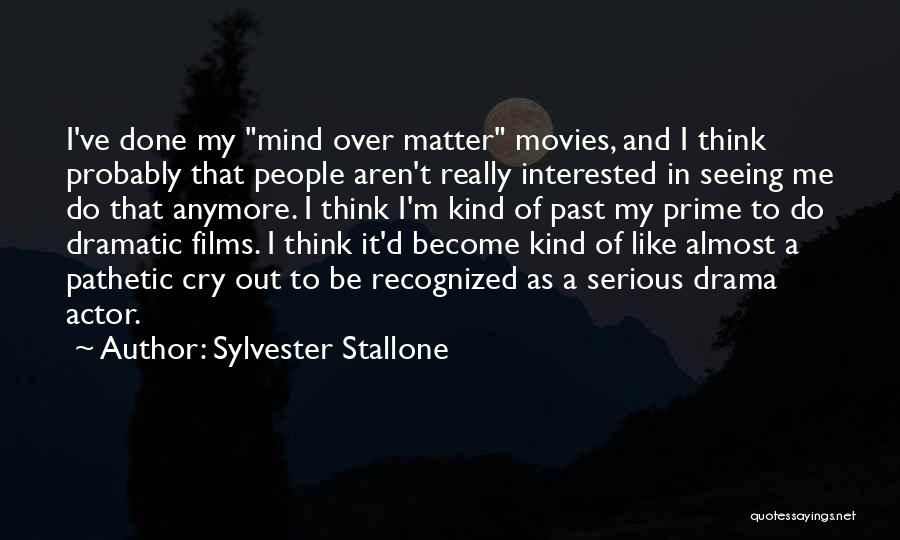 I Can't Cry Anymore Quotes By Sylvester Stallone