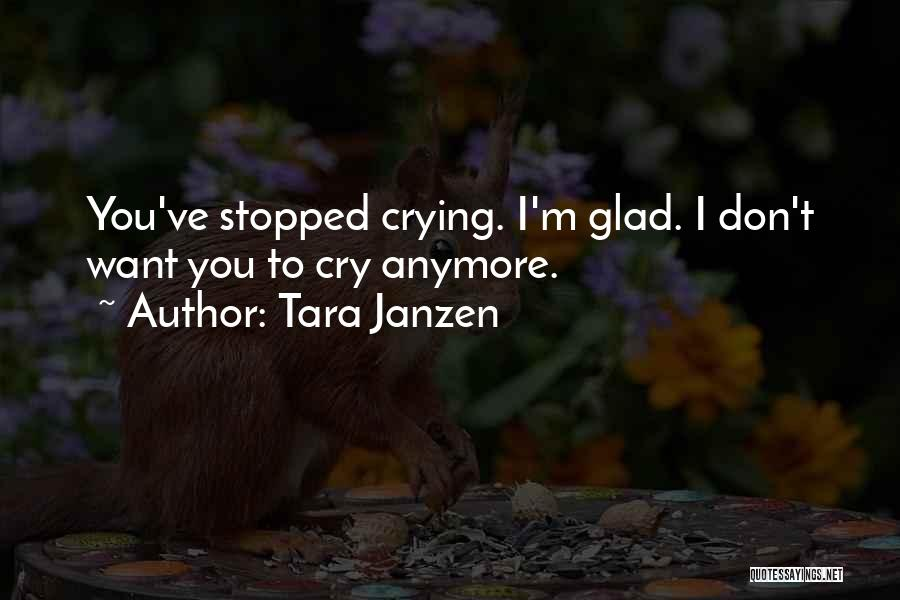 I Can't Cry Anymore Quotes By Tara Janzen