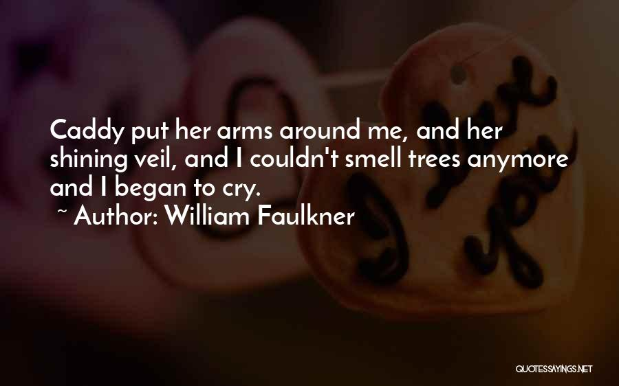I Can't Cry Anymore Quotes By William Faulkner
