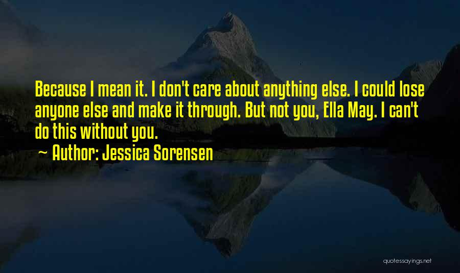 I Can't Do Anything Without You Quotes By Jessica Sorensen