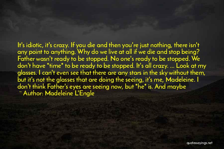I Can't Do Anything Without You Quotes By Madeleine L'Engle