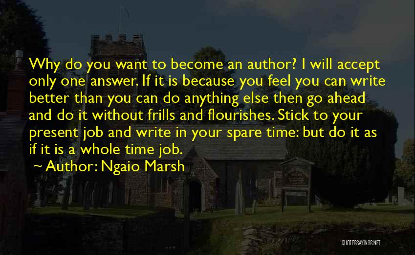 I Can't Do Anything Without You Quotes By Ngaio Marsh