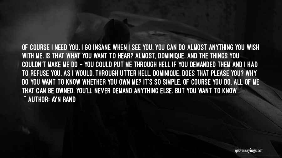 I Can't Do It No More Quotes By Ayn Rand