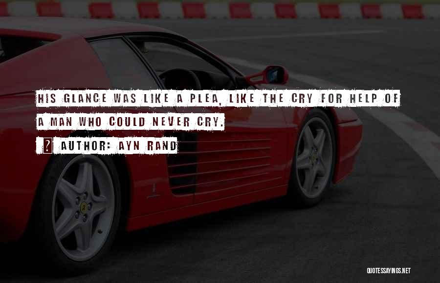 I Can't Help But Cry Quotes By Ayn Rand