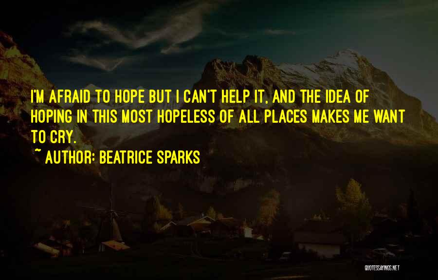 I Can't Help But Cry Quotes By Beatrice Sparks