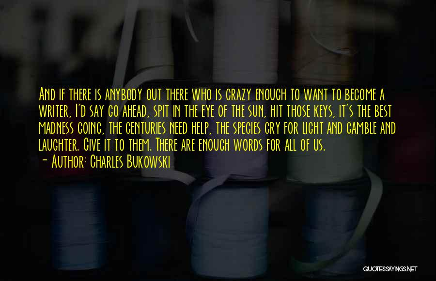 I Can't Help But Cry Quotes By Charles Bukowski