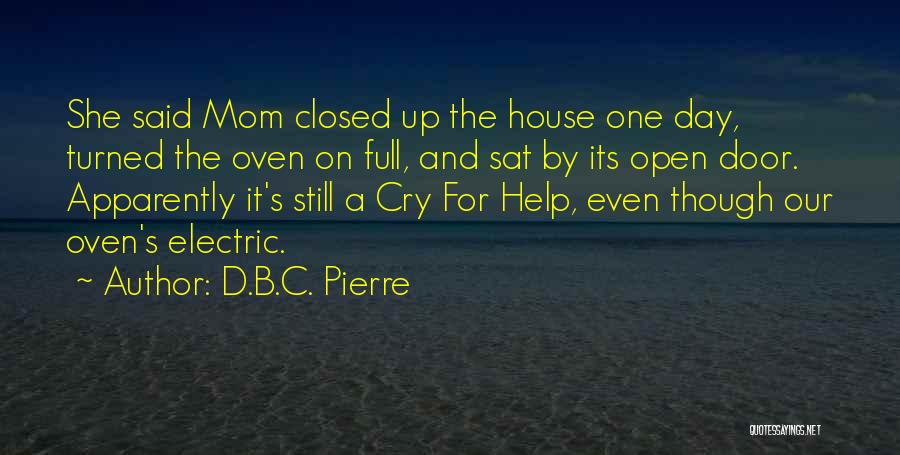 I Can't Help But Cry Quotes By D.B.C. Pierre
