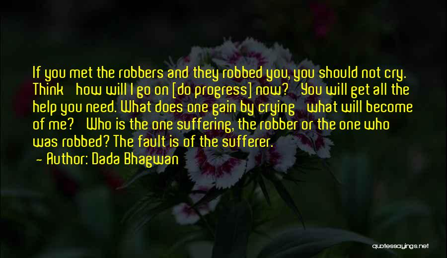 I Can't Help But Cry Quotes By Dada Bhagwan