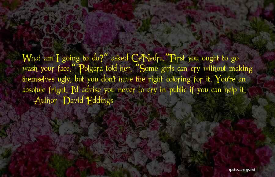 I Can't Help But Cry Quotes By David Eddings