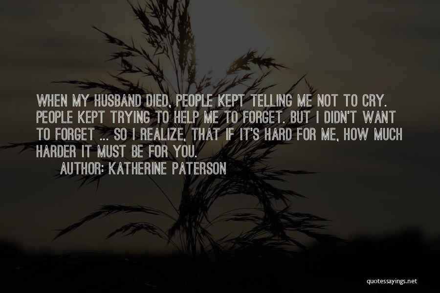 I Can't Help But Cry Quotes By Katherine Paterson