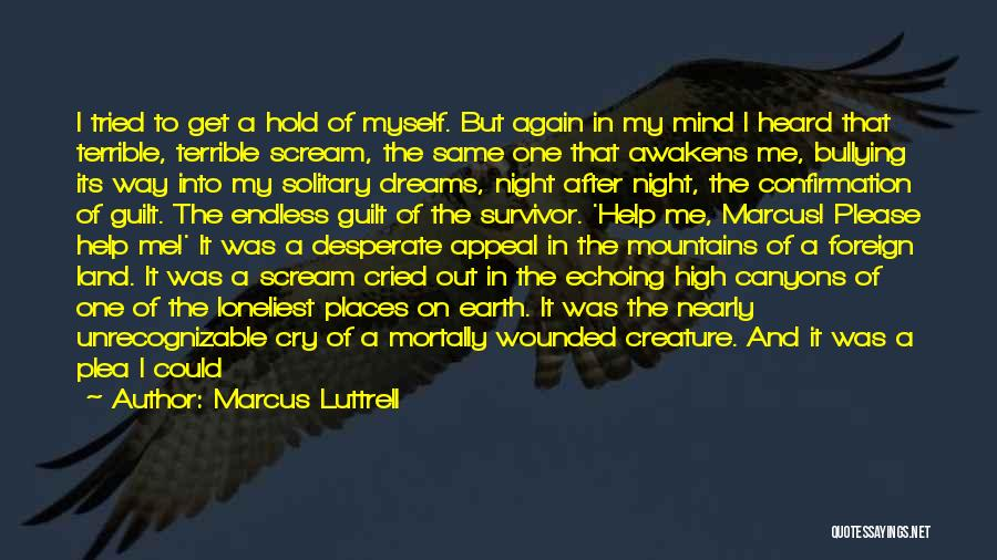 I Can't Help But Cry Quotes By Marcus Luttrell