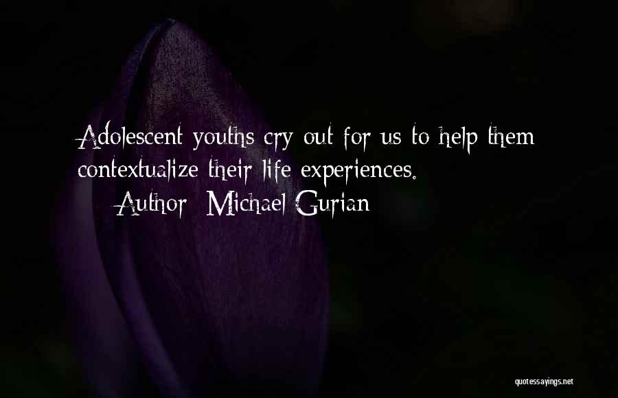 I Can't Help But Cry Quotes By Michael Gurian