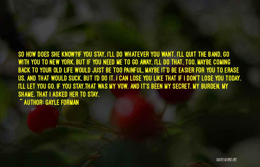 I Can't Live My Life Without You Quotes By Gayle Forman