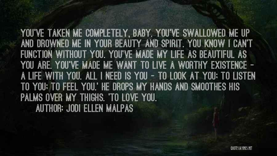I Can't Live My Life Without You Quotes By Jodi Ellen Malpas
