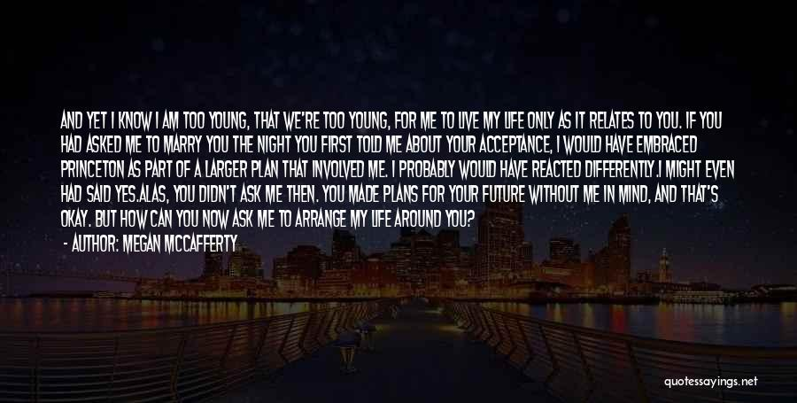 I Can't Live My Life Without You Quotes By Megan McCafferty